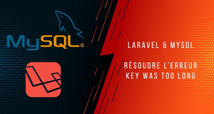 Gérer l'erreur Laravel MySQL Specified key was too long